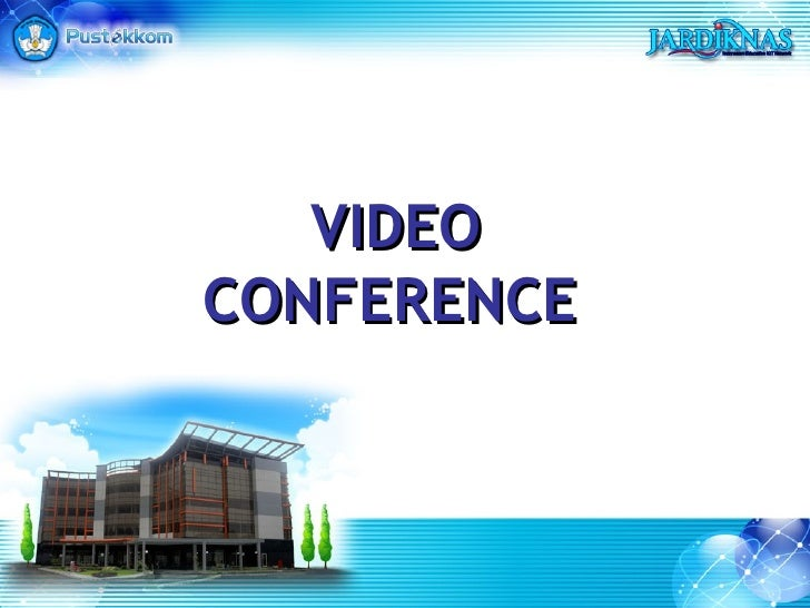 VIDEO CON F ERENCE