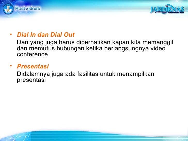 <ul><li>Dial In dan Dial Out </li></ul><ul><li>Dan yang juga harus diperhatikan kapan kita memanggil dan memutus hubungan ...