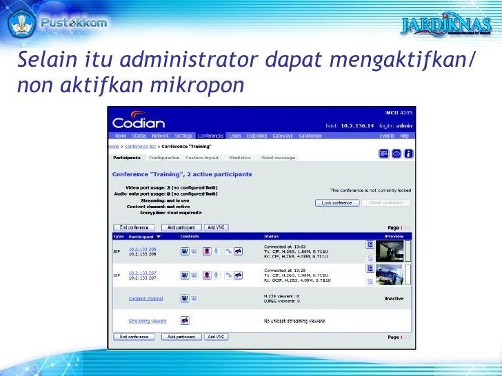 Selain itu administrator dapat mengaktifkan/non aktifkan mikropon