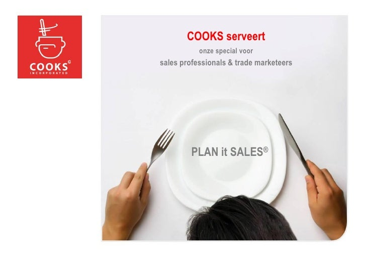 COOKS serveert           onze special voorsales professionals & trade marketeers         PLAN it SALES®