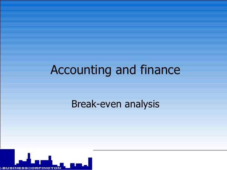 Accounting and finance Break-even analysis