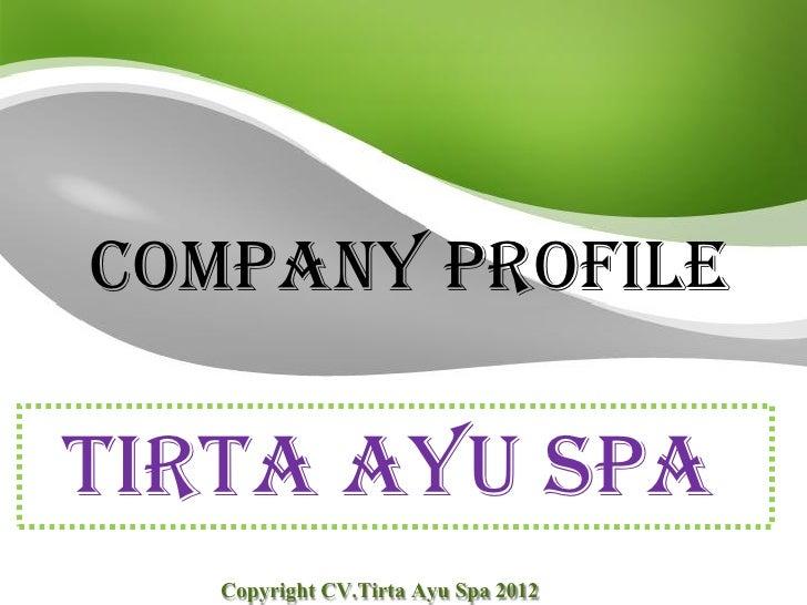 Company ProfileTirta Ayu Spa   Copyright CV.Tirta Ayu Spa 2012