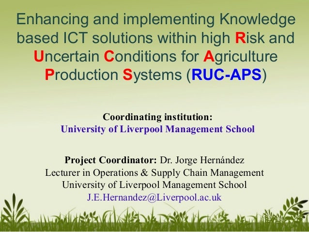 Enhancing and implementing Knowledge based ICT solutions within high Risk and Uncertain Conditions for Agriculture Product...