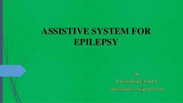 ASSISTIVE SYSTEM FOR EPILEPSY