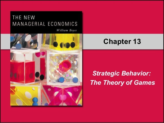 Chapter 13  Strategic Behavior: The Theory of Games