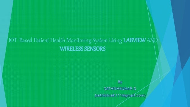 IOT Based Patient Health Monitoring System Using LABVIEW AND WIRELESS SENSORS