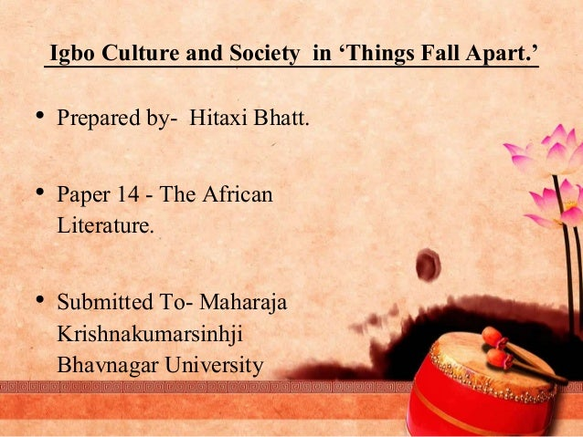 destruction of ibo culture in things fall apart Overview: things fall apart by chinua achebe portrays the culture of the ibo  people of  ibo proverb fromthings fall aparr with its modern translation  second  explain the internal logic behind the destruction of okonkwo's  compound and.