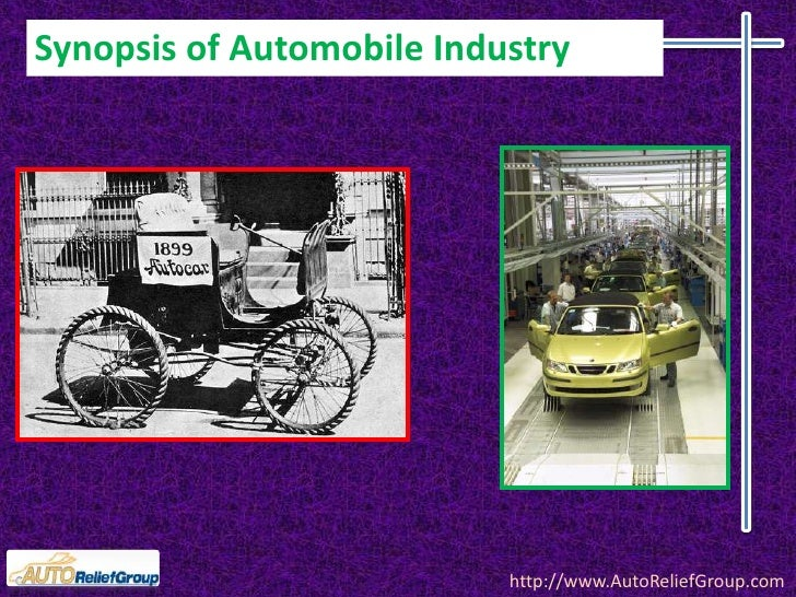 Synopsis of Automobile Industry<br />http://www.AutoReliefGroup.com<br />