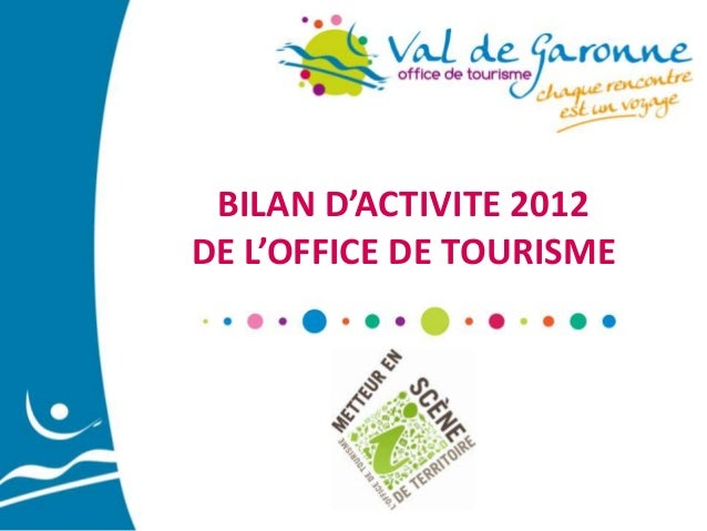 BILAN D'ACTIVITE 2012 DE L'OFFICE DE TOURISME