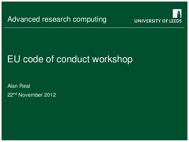 Advanced research computingEU code of conduct workshopAlan Real22nd November 2012