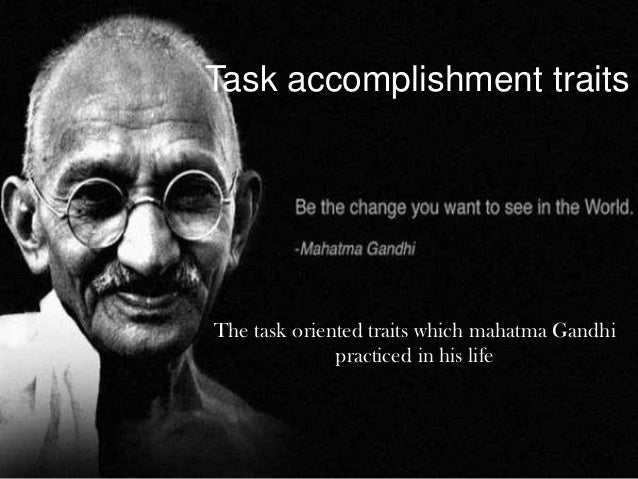 The admirable qualities of mahatma gandhi as a leader