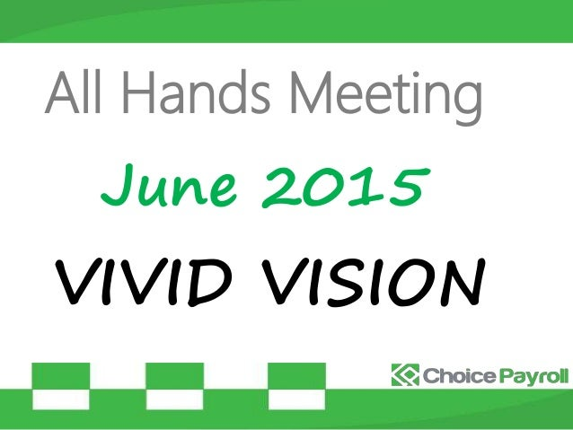 All Hands Meeting June 2015 VIVID VISION