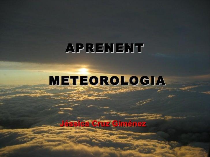 APRENENT  METEOROLOGIA Jéssica Cruz Giménez