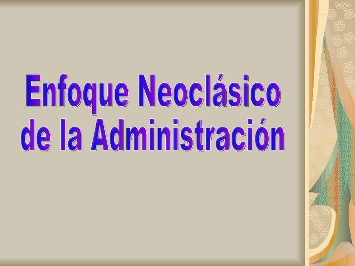 Enfoque Neoclásico  de la Administración