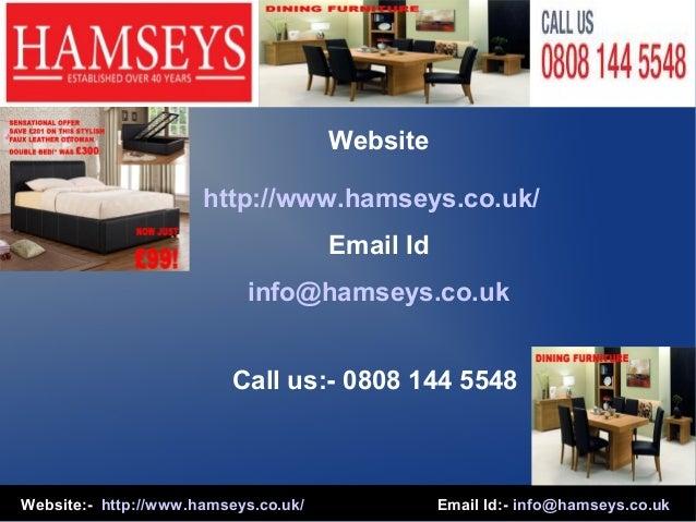Website:- http://www.hamseys.co.uk/ Email Id:- info@hamseys.co.uk Website http://www.hamseys.co.uk/ Email Id info@hamseys....
