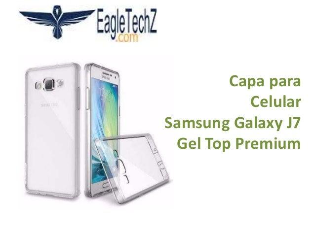 Capa para Celular Samsung Galaxy J7 Gel Top Premium