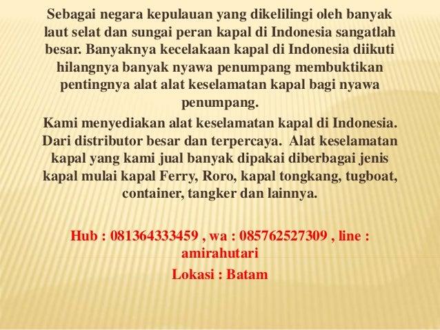Sebagai negara kepulauan yang dikelilingi oleh banyak laut selat dan sungai peran kapal di Indonesia sangatlah besar. Bany...