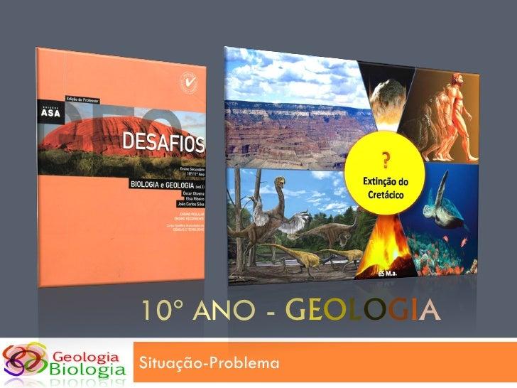 10º ANO - GEOLOGIA Situação-Problema
