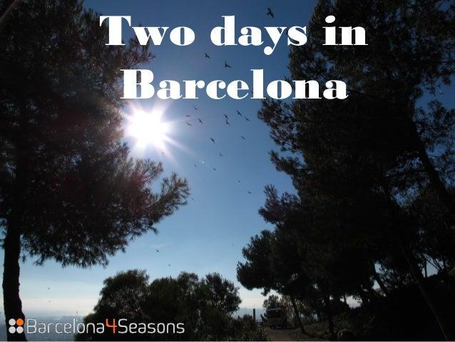 Two days inBarcelona