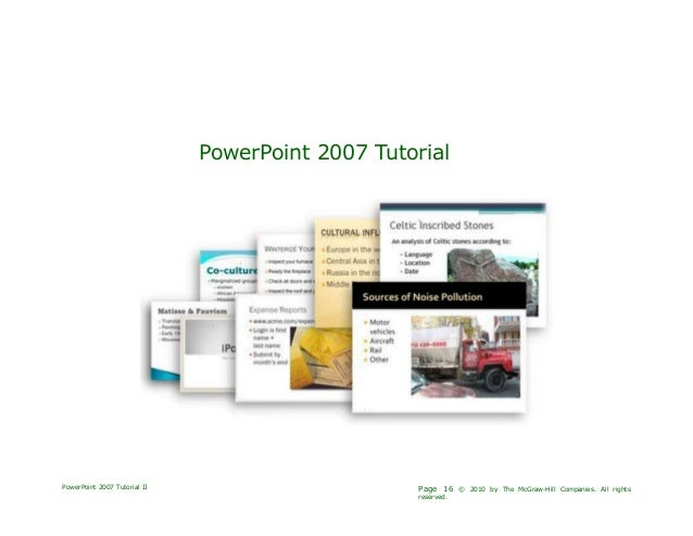 PowerPoint 2007 TutorialPowerPoint 2007 Tutorial II Page 16 © 2010 by The McGraw-Hill Companies. All rightsreserved.