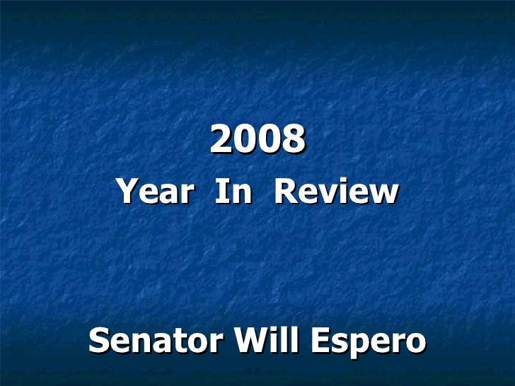 2008 Year In ReviewSenator Will Espero