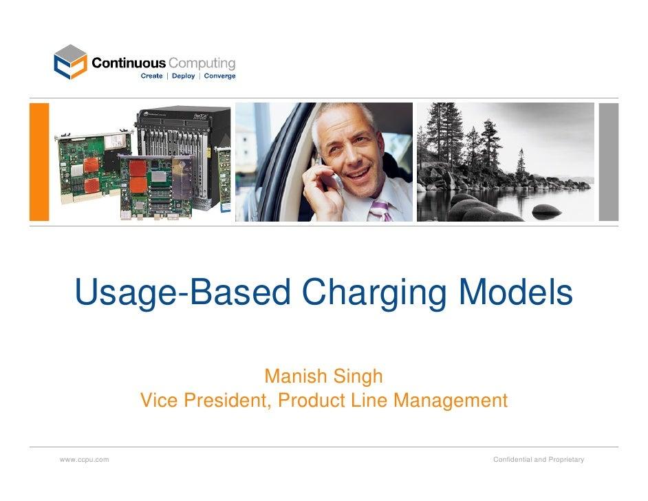 Usage-Based Charging Models                               Manish Singh                Vice President, Product Line Managem...