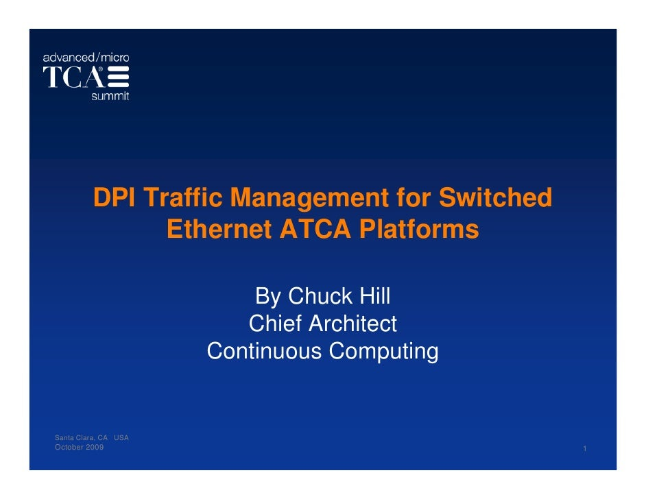 DPI Traffic Management for Switched                Ethernet ATCA Platforms                            By Chuck Hill       ...
