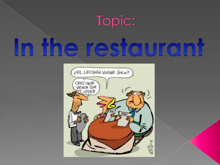 Topic:<br />In the restaurant<br />