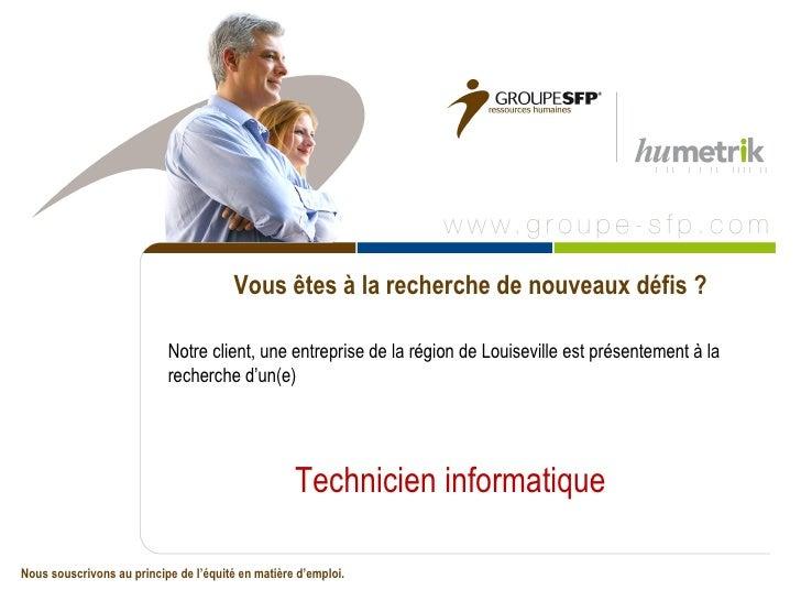Vous êtes à la recherche de nouveaux défis ?                           Notre client, une entreprise de la région de Louise...