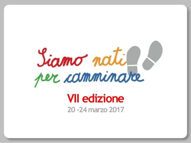 2016 VII edizione 20 -24 marzo 2017