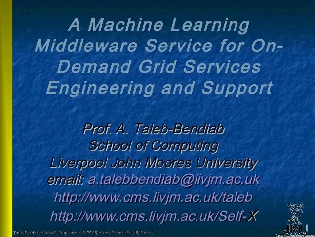Prof. A. Taleb-Bendiab, talk: WO, Conference: ICIES'05, Miami, Date:Prof. A. Taleb-Bendiab, talk: WO, Conference: ICIES'05...
