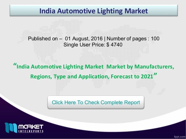 India Automotive Lighting Market Published on u2013 01 August 2016 | Number of pages ...  sc 1 st  SlideShare & India Automotive Lighting Market : APAC and Europe are the Leading Mau2026