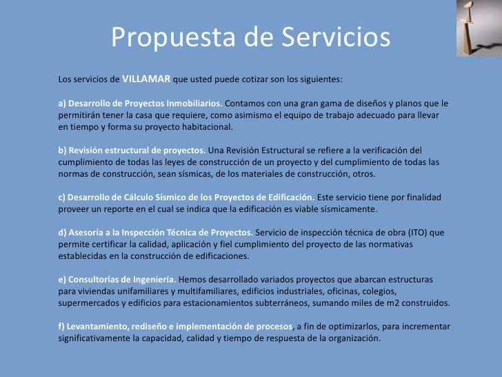 Propuesta de Servicios<br />Los servicios de VILLAMAR que usted puede cotizar son los siguientes:a) Desarrollo de Proyecto...