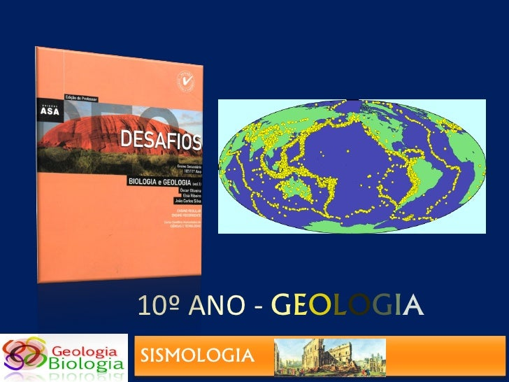 10º ANO - GEOLOGIA SISMOLOGIA