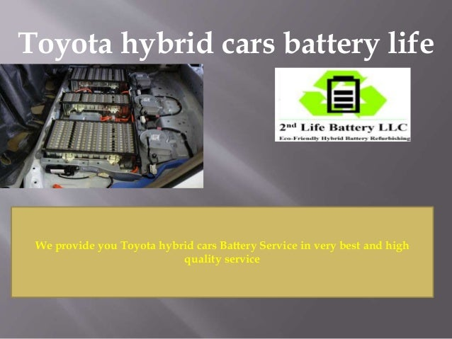 Hybrid Battery Cost >> Know More About Toyota Hybrid Cars Battery Replacement Cost