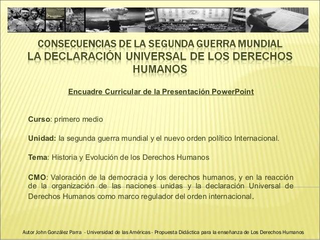 Encuadre Curricular de la Presentación PowerPoint  Curso: primero medio Unidad: la segunda guerra mundial y el nuevo orden...