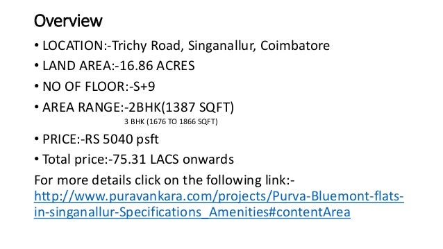Overview • LOCATION:-Trichy Road, Singanallur, Coimbatore • LAND AREA:-16.86 ACRES • NO OF FLOOR:-S+9 • AREA RANGE:-2BHK(1...