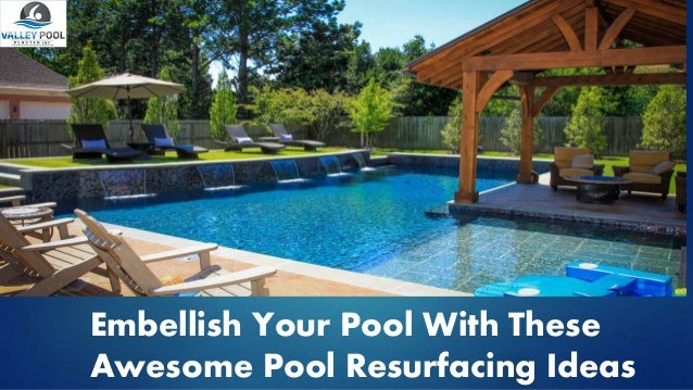 Awesome pool resurfacing ideas for you for Swimming pool resurfacing