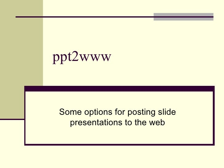 ppt2www Some options for posting slide presentations to the web