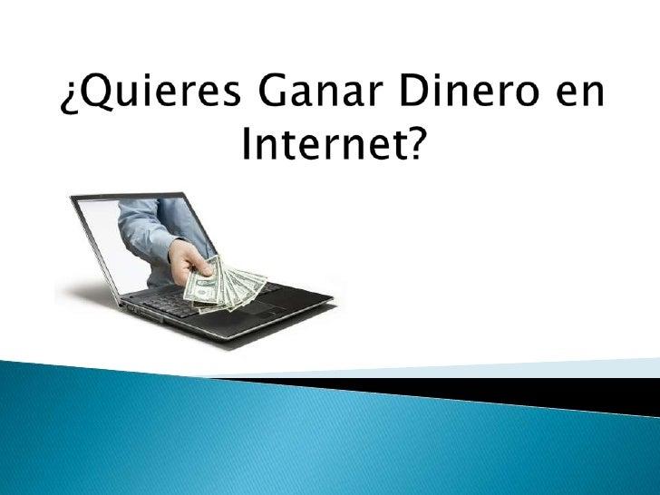 ¿Quieres Ganar Dinero en Internet?<br />