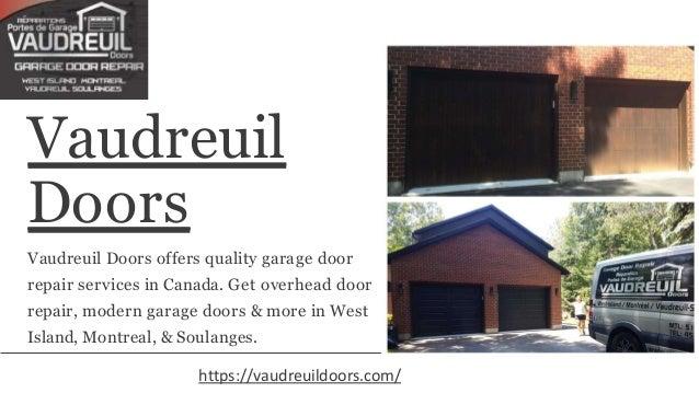 Vaudreuil Doors Vaudreuil Doors offers quality garage door repair services in Canada. Get overhead door repair, modern gar...