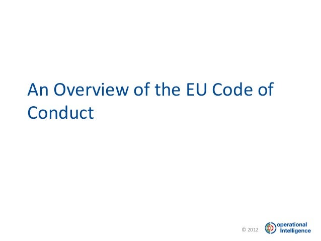 An Overview of the EU Code ofConduct                         © 2012