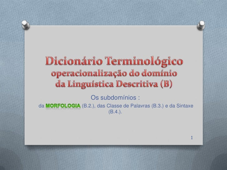 Os subdomínios :da   (B.2.), das Classe de Palavras (B.3.) e da Sintaxe                 (B.4.).                           ...