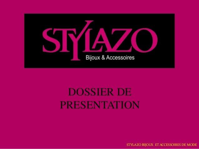 DOSSIER DE PRESENTATION  STYLAZO BIJOUX ET ACCESSOIRES DE MODE