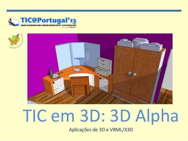 TIC em 3D: 3D Alpha Aplicações de 3D e VRML/X3D