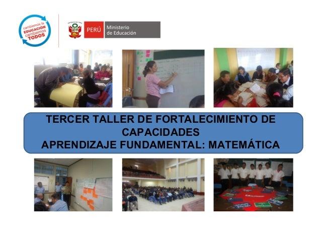 TERCER TALLER DE FORTALECIMIENTO DE  CAPACIDADES  APRENDIZAJE FUNDAMENTAL: MATEMÁTICA