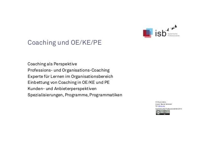 Coaching und OE/KE/PE Coaching als Perspektive Professions- und Organisations-Coaching Experte für Lernen im Organisations...
