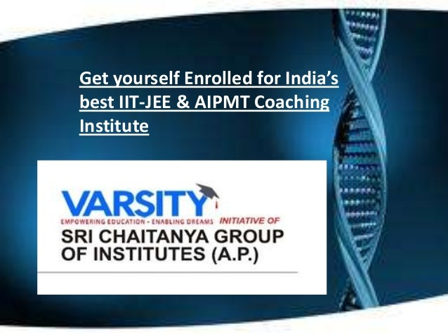 Get yourself Enrolled for India's best IIT-JEE & AIPMT Coaching Institute