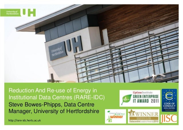 Reduction And Re-use of Energy inInstitutional Data Centres (RARE-IDC)Steve Bowes-Phipps, Data CentreManager, University o...