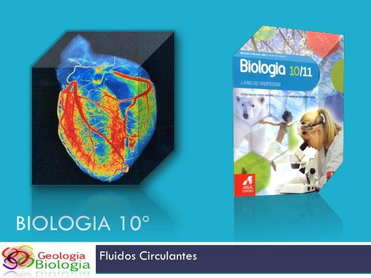BIOLOGIA 10º        Fluidos Circulantes
